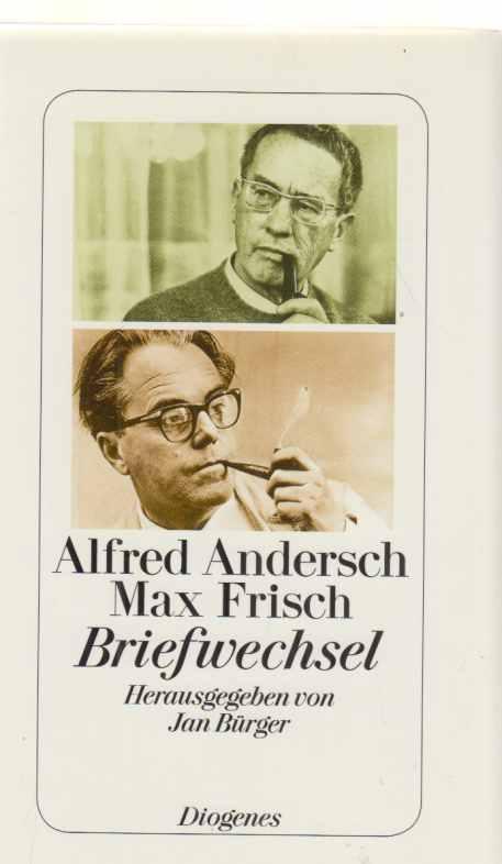 Briefwechsel. Alfred Andersch ; Max Frisch. Mit: Andersch, Alfred und