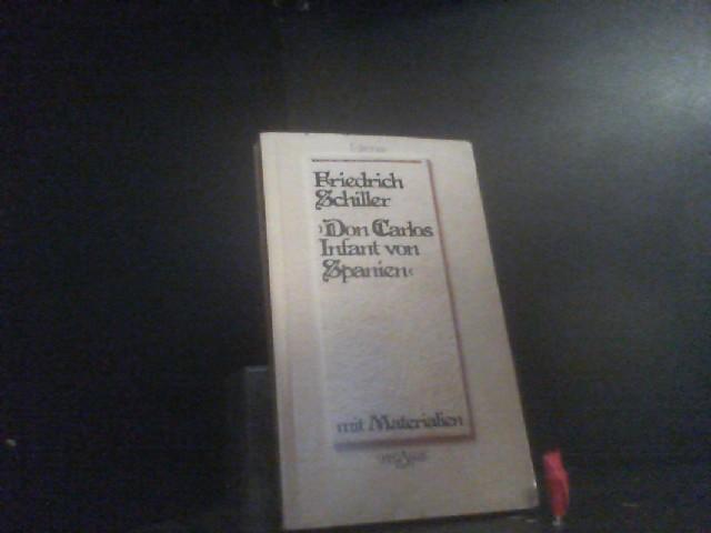 Don Carlos. Infant von Spanien: Textausgabe mit: Schiller, Friedrich von: