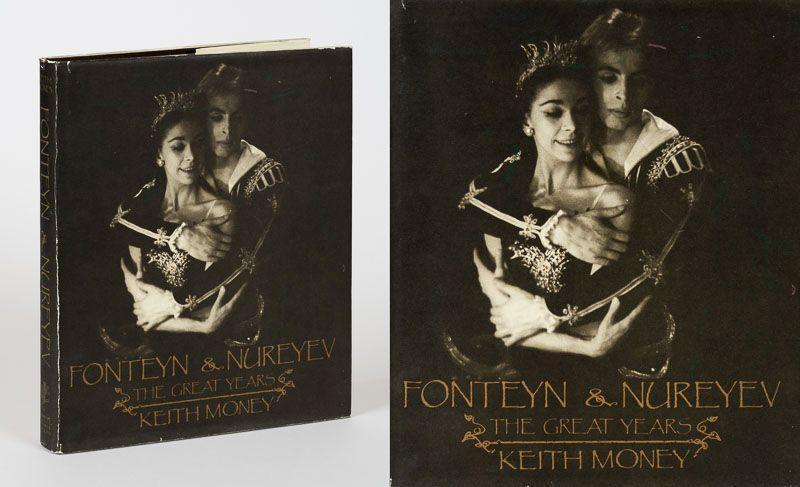 Fonteyn & Nureyev - The Great Years. - Fonteyn, Margot.] Money, Keith.