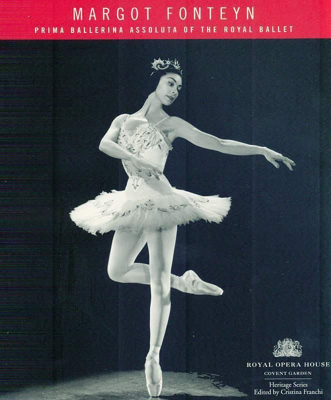Margot Fonteyn. Prima Ballerina Assoluta of the Royal Ballet. - Fonteyn, Margot] Franchi, Cristina.