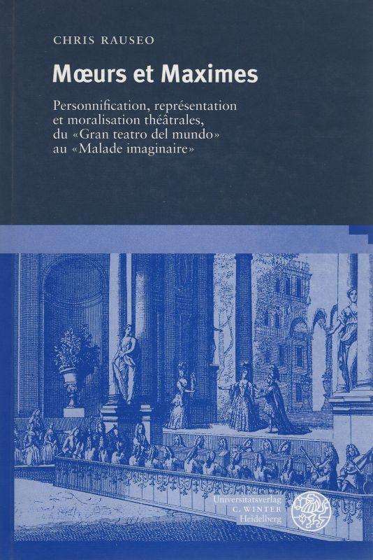 Moeurs et maximes. Personnification, représentation et moralisation théâtrales, du