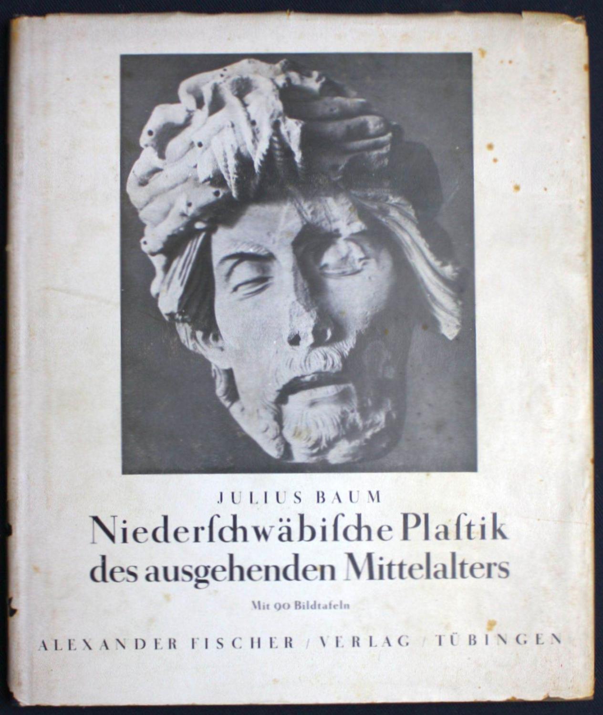 Niederschwäbische Plastik des ausgehenden Mittelalters: Baum, Julius
