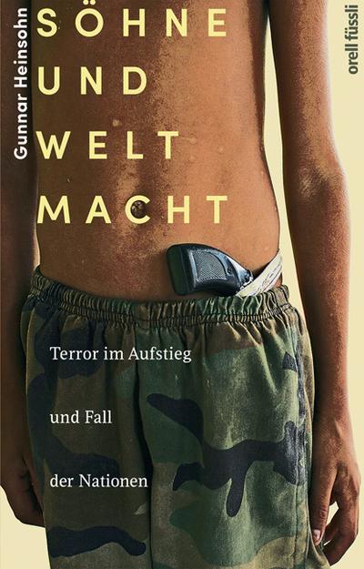 Söhne und Weltmacht : Terror im Aufstieg: Gunnar Heinsohn
