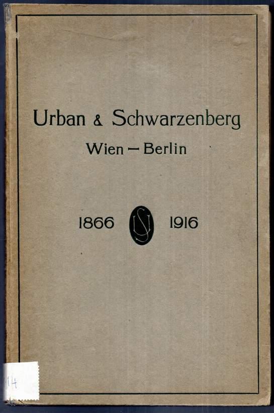 Urban & Schwarzenberg, Wien und Berlin, 1866-1916.: Urban & Schwarzenberg: