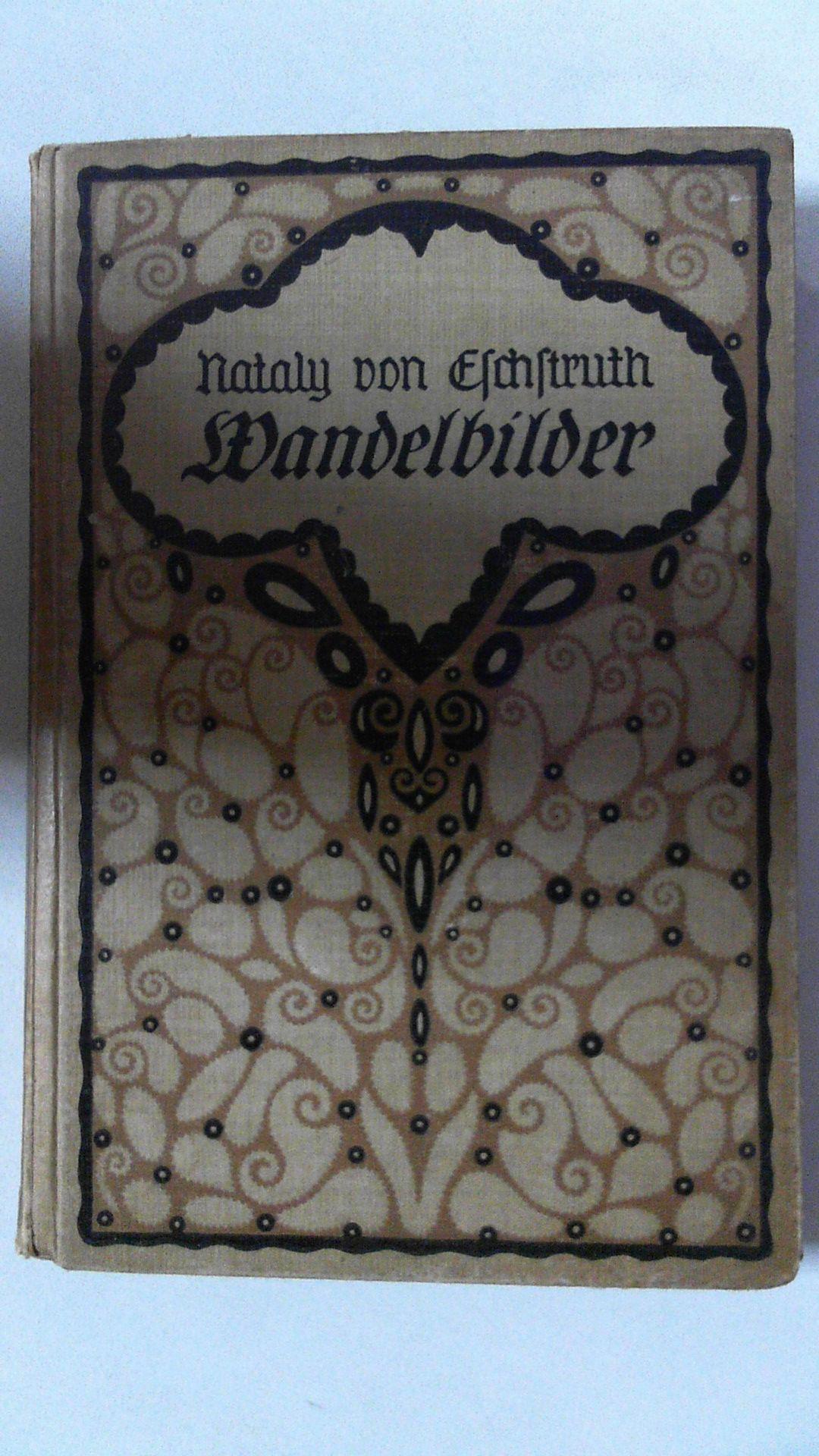 Wandelbilder, Novellen und Skizzen.: Eschstruth, Nathaly von: