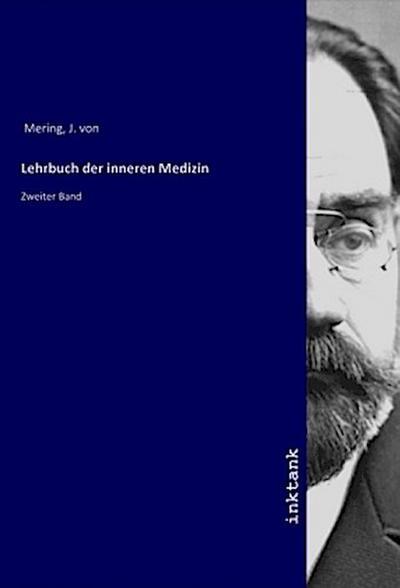 Lehrbuch der inneren Medizin : Zweiter Band - J. von Mering