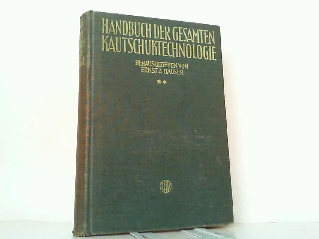 Handbuch der gesamten Kautschuktechnologie. Hier Band 2: Hauser, Dr. Ernst