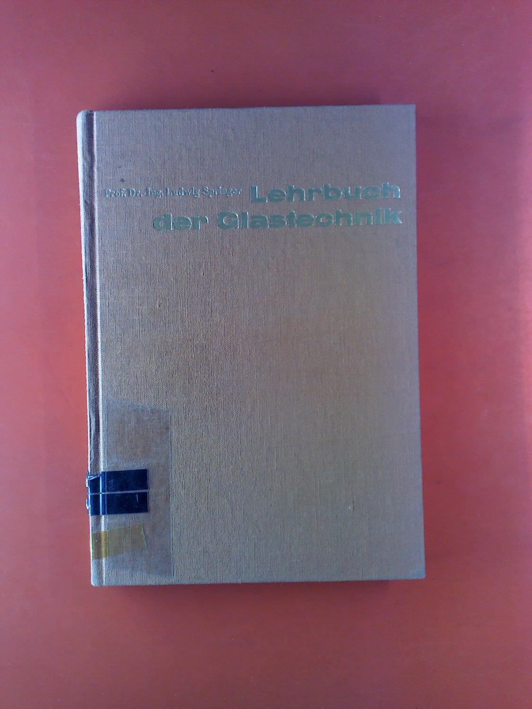 Lehrbuch der Glastechnik. 5. Auflage.: Prof. Dr.-Ing. Ludwig