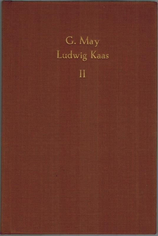 Ludwig Kaas. Der Priester, der Politiker und der Gelehrte aus der Schule von Ulrich Stutz. Band 2. [= Kanonistische Studien und Texte Band 34]. - May, Georg