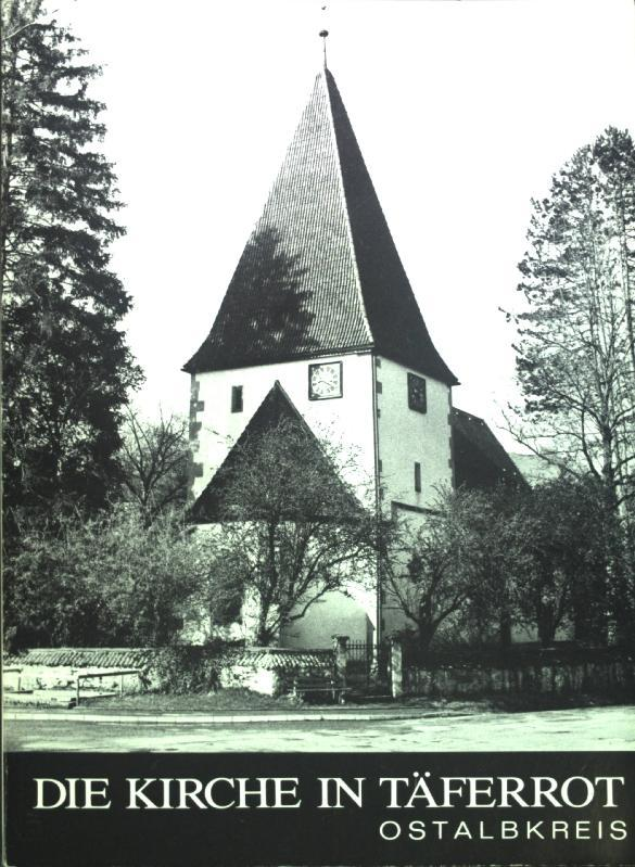 Die Kirche in Täferrot Ostalbkreis. Hrsg. von: KISSLING, Hermann: