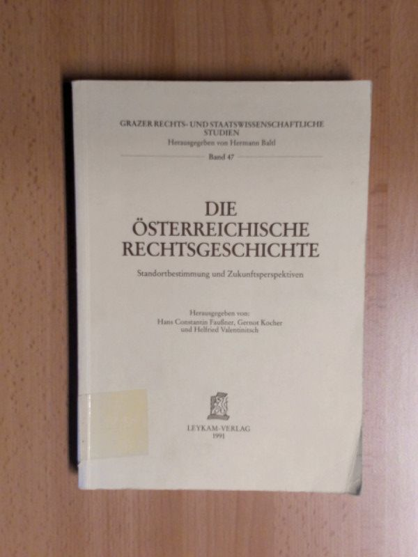 Die österreichische Rechtsgeschichte. Standortbestimmung und Zukunftsperspektiven.: Faußner, Hans Constantin,