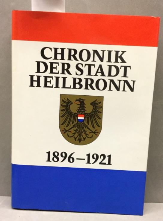 Chronik der Stadt Heilbronn 1896 - 1921: Dürr, Friedrich: