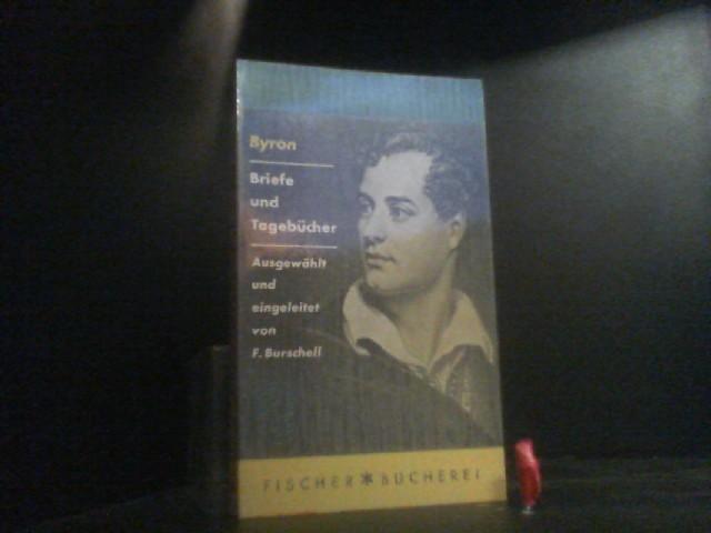 Briefe und Tagebücher. Ausgewählt und eingeleitet von: Byron: