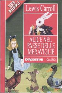 Alice nel paese delle meraviglie - Carroll, Lewis