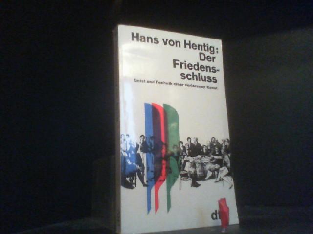 Der Friedensschluss: HENTIG, Hans von: