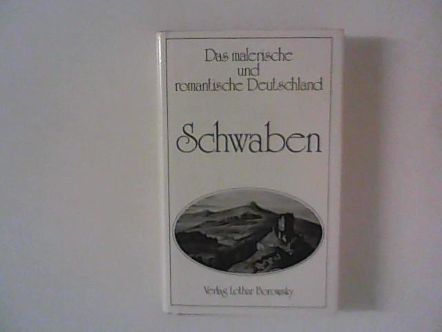 Schwaben : Das malerische und romantische Deutschland.: Gustav, Schwab: