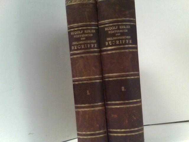 Wörterbuch der Philosophischen Begriffe. Band I +: Eisler, Dr. Rudolf