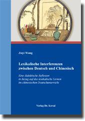 Lexikalische Interferenzen zwischen Deutsch und Chinesisch, Eine didaktische Reflexion in Bezug auf das lexikalische Lernen im chinesischen Deutschunterricht - Jiayi Wang