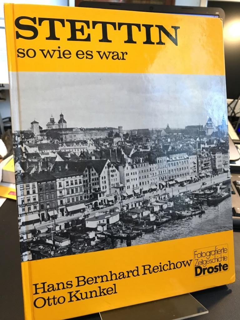 Stettin, so wie es war. (= Droste: Kunkel, Otto und