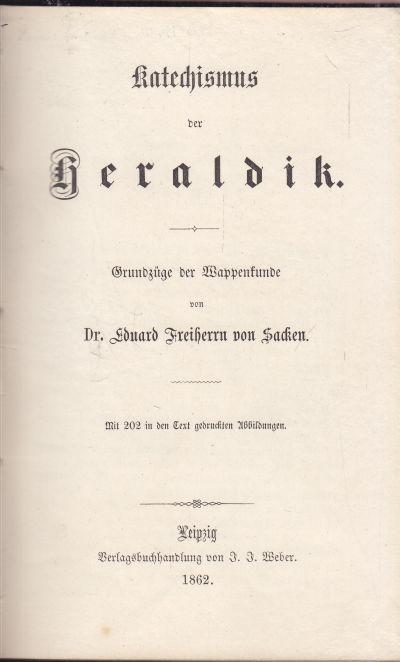 Katechismus der Heraldik. Grundzüge der Wappenkunde.: von Sacken, Ed.