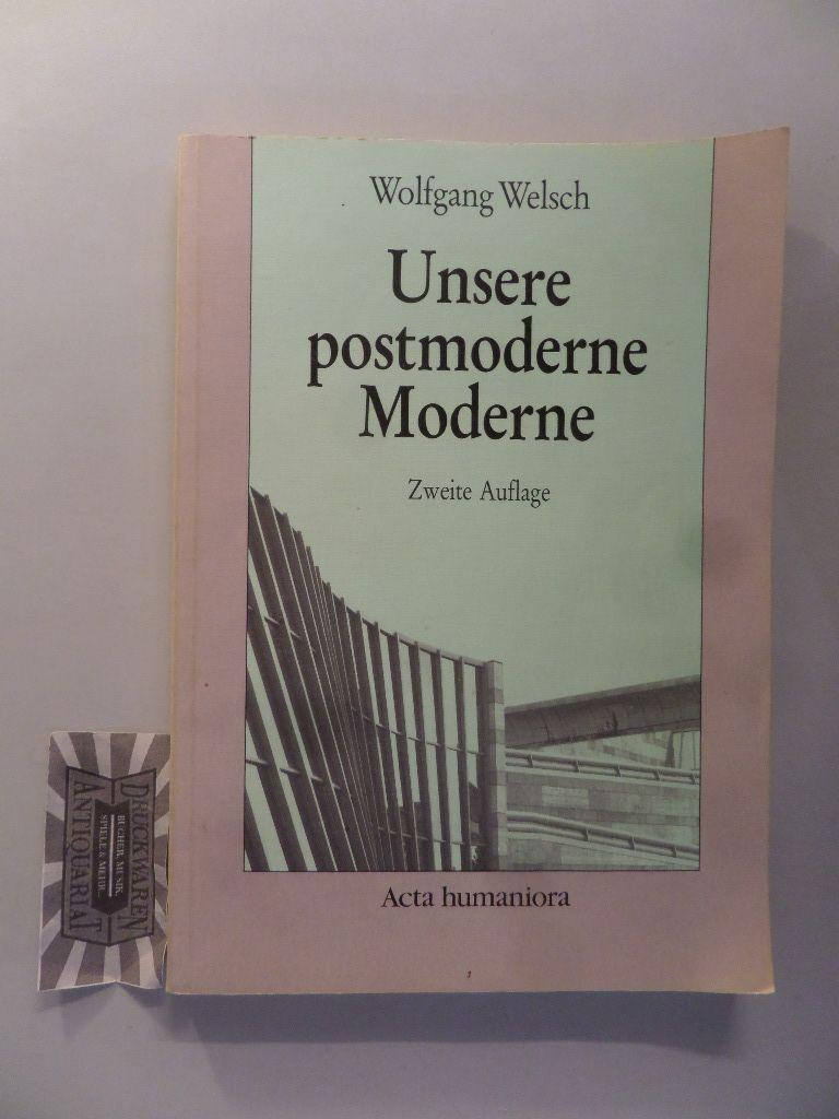 Unsere postmoderne Moderne.: Welsch, Wolfgang: