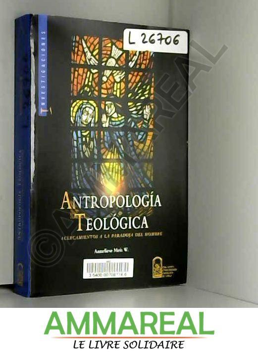 ANTROPOLOGIA TEOLOGICA - Anneliese Meis W.