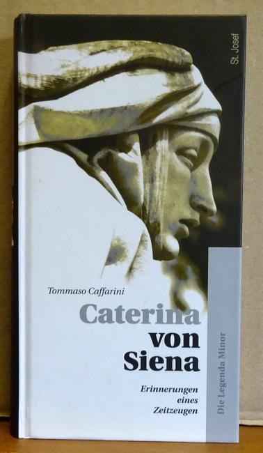 Caterina von Siena (Erinnerungen eines Zeitzeugen. Die Legenda Minor) - Caffarini, Tommaso