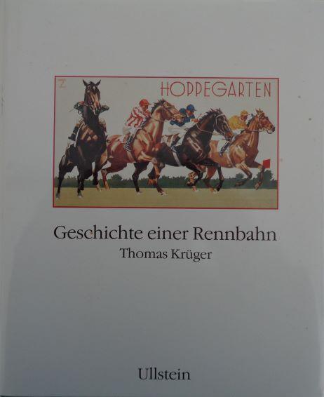 Hoppegarten. Geschichte einer Rennbahn. Herausgegeben von der: Krüger, Thomas: