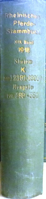 Rheinisches Pferde-Stammbuch, Band 19. Enthaltend die Eintragungen: Rheinisches Pferde-Stammbuch (Hrsg)