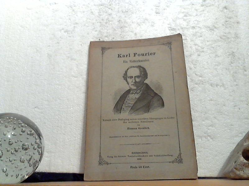 Karl Fourier. - Ein Vielverkannter. - Versuch: Greulich, Herman;