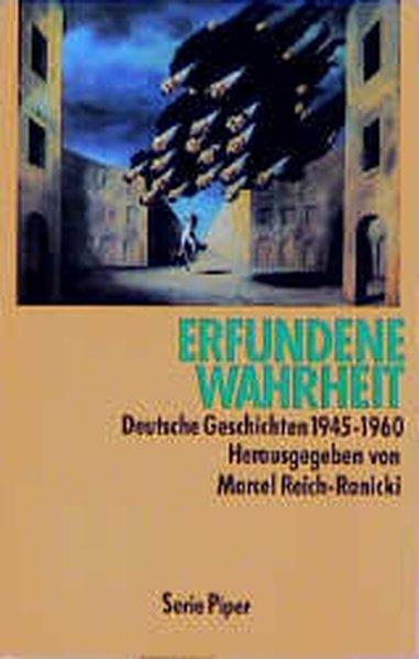 Erfundene Wahrheit. Deutsche Geschichten 1945 - 1960.: Reich-Ranicki, Marcel: