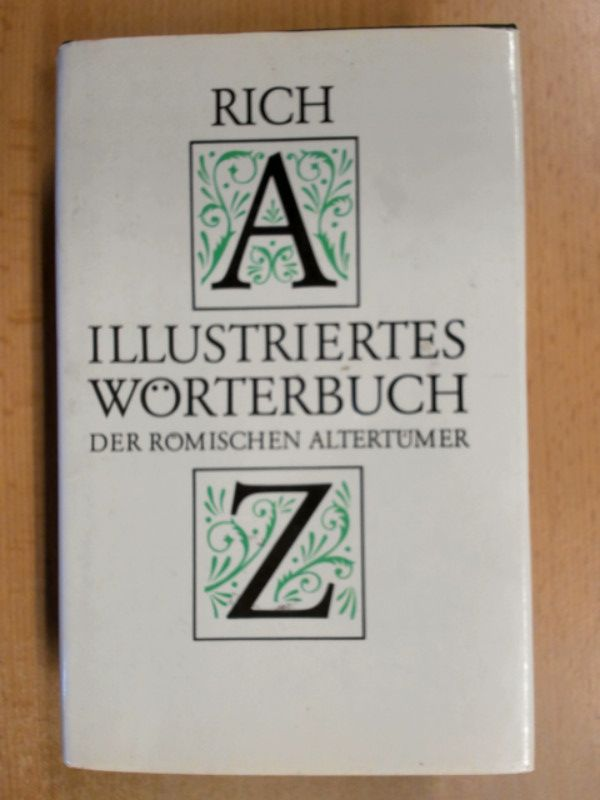 Illustriertes Wörterbuch der römischen Altertümer mit steter: Rich, Anthony: