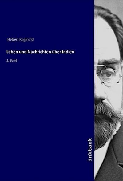 Leben und Nachrichten über Indien : 2.: Reginald Heber