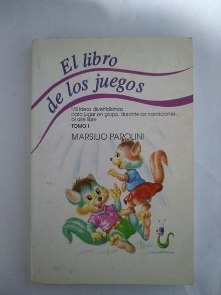 El libro de los juegos. I - Marsilio Parolini