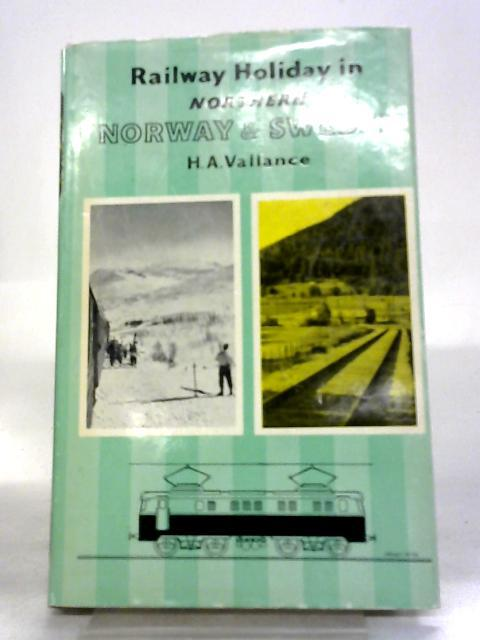 Railway Holiday In Northern Norway And Sweden: Hugh Aymer Vallance