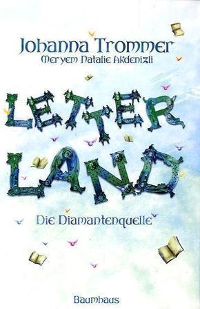 Letterland - Die Diamantenquelle - Johanna Trommer, Meryem N. Akdenizli