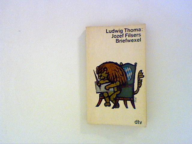 Jozef Filsers Briefwexel: Thoma, Ludwig: