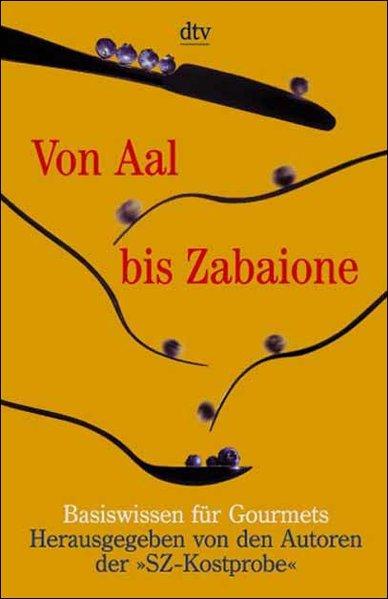 Von Aal bis Zabaione - s.a.