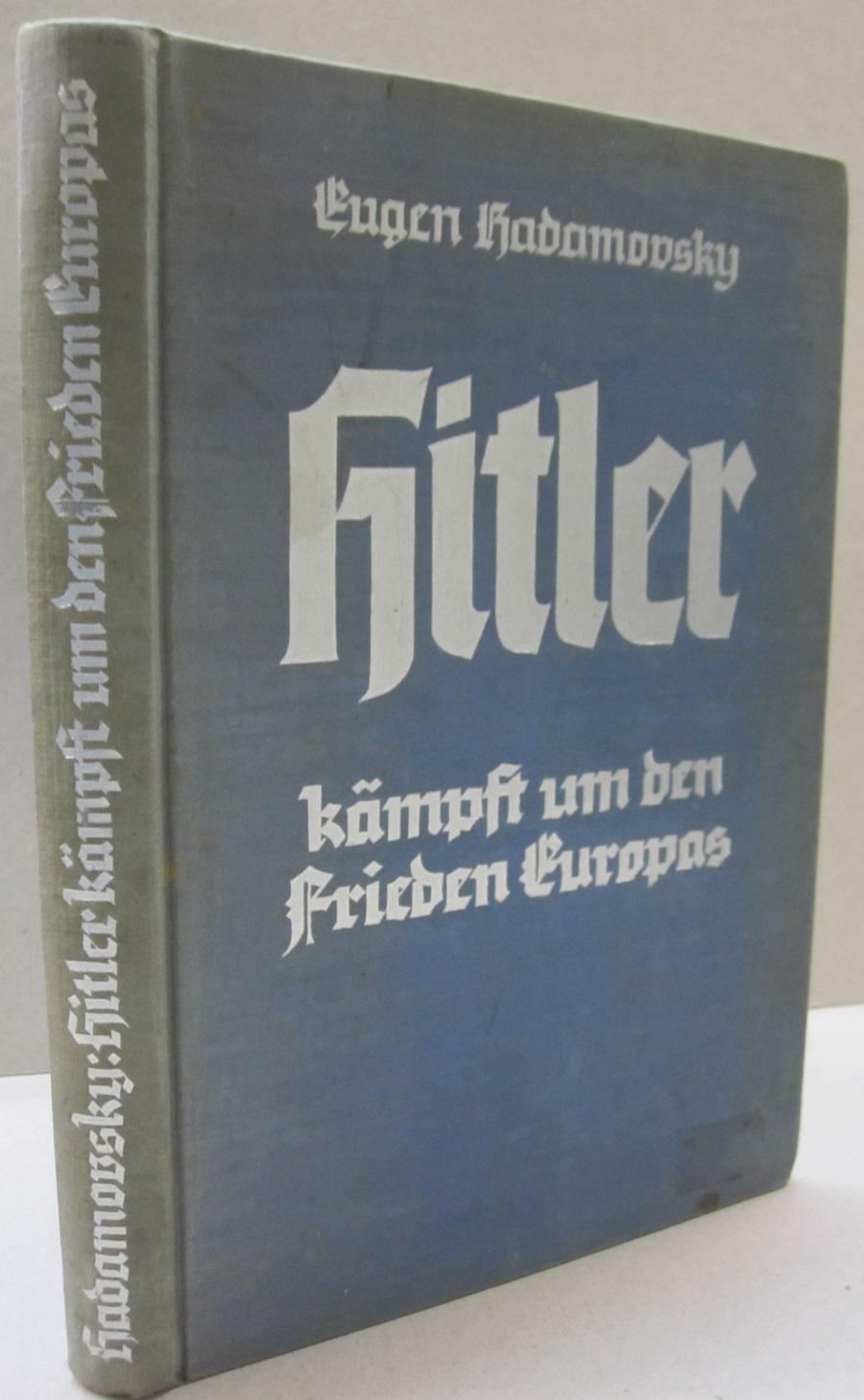 Hitler kämpft um den Frieden Europas. Ein: Hadamovsky, Eugen: