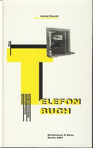 Das Telefonbuch. Technik, Schizophrenie, elektrische Rede. Aus: Ronell, Avital:
