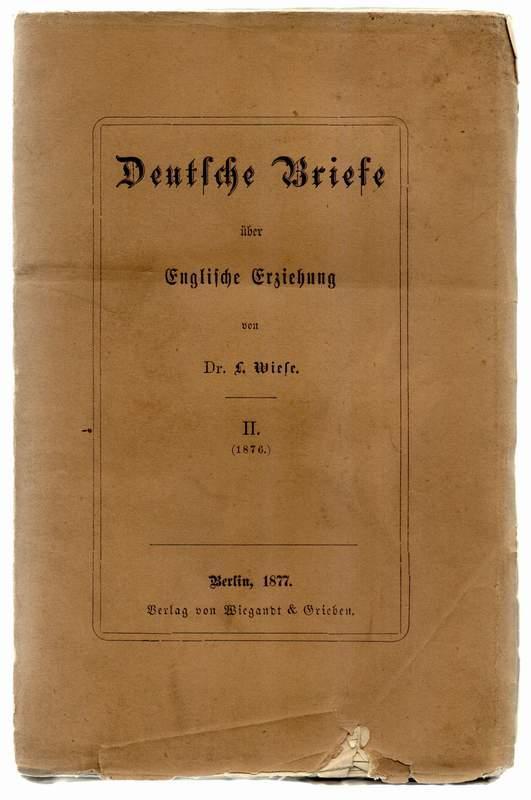 Deutsche Briefe über Englische Erziehung. II (1876).: Wiese, L.: