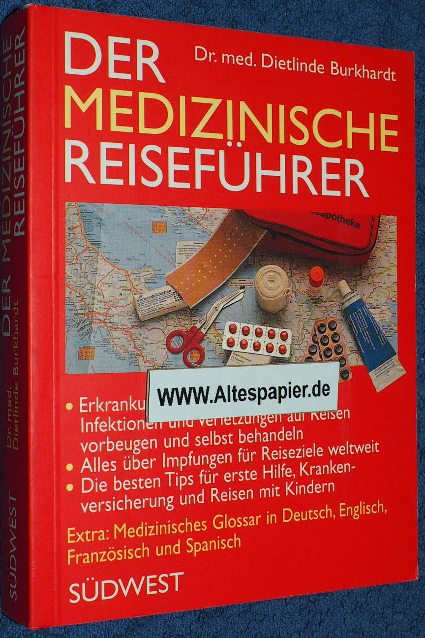 Der medizinische Reiseführer. - Dr. med. Dietlinde Burkhardt