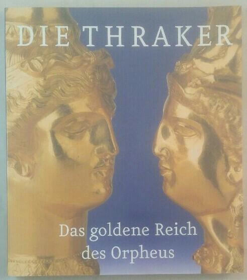 Die Thraker - Das goldene Reich des: Frings, Jutta: