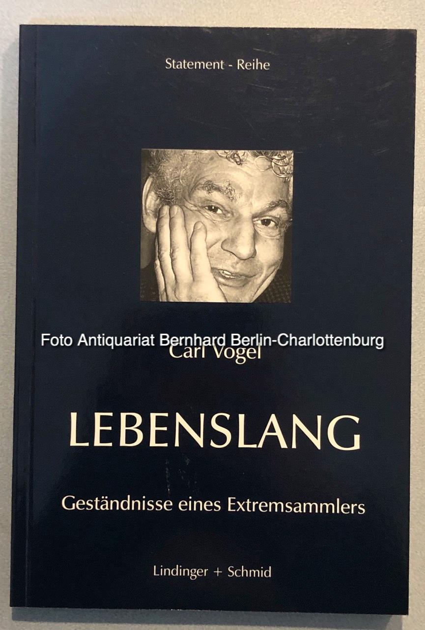 Lebenslang. Geständnisse eines Extremsammlers (Statement-Reihe; S 27): Vogel, Carl; Ulrike