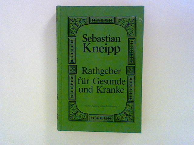 Rathgeber für Gesunde und Kranke in der: Kneipp, Sebastian: