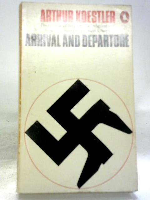 Arrival And Departure: Arthur Koestler