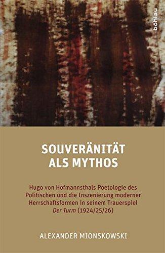 Souveränität als Mythos - Hugo von Hofmannsthals: Mionskowski, Alexander: