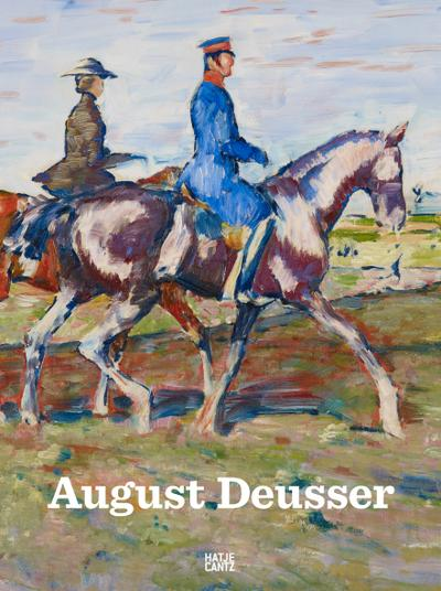 August Deusser : 1870-1942. Katalog zur Ausstellung: Kathrin Jacobsen
