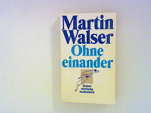 Ohne einander: Roman: Walser, Martin: