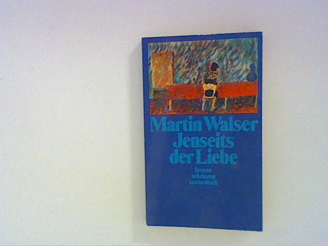 Jenseits der Liebe: Roman: Walser, Martin: